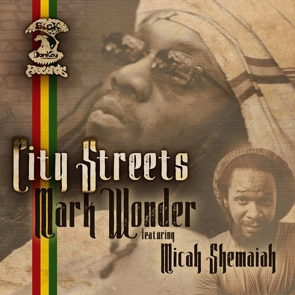 Mark Wonder feat. Micah Shemaiah - City Streets (2018) Single