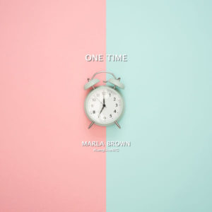 Marla Brown - One Time (2018) Single