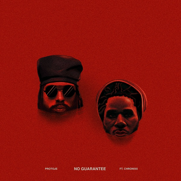 Protoje feat. Chronixx – No Guarantee (2018) Single