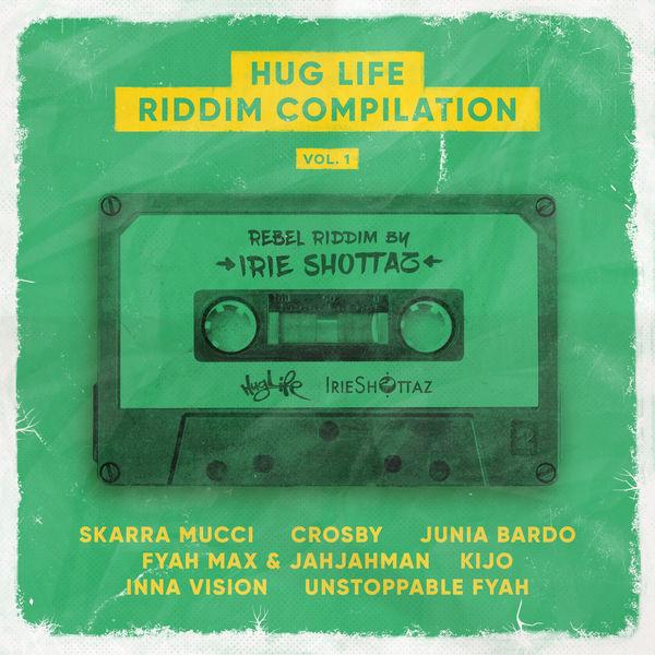 Rebel Riddim [Hug Life & Irie Shottaz] (2018)