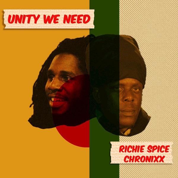 Richie Spice feat. Chronixx – Unity We Need (2018) Single