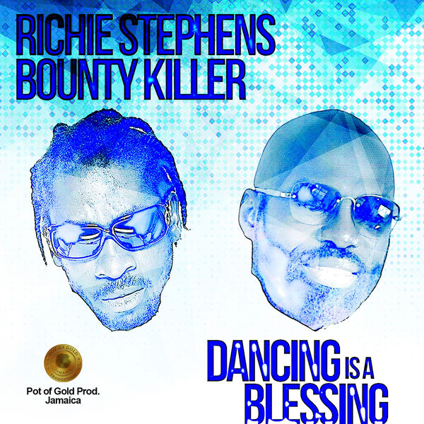 Richie Stephens & Bounty Killer – Dancing Is a Blessing (2018) Single