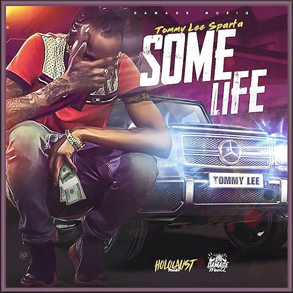 Tommy Lee Sparta - Some Life (2018) Single