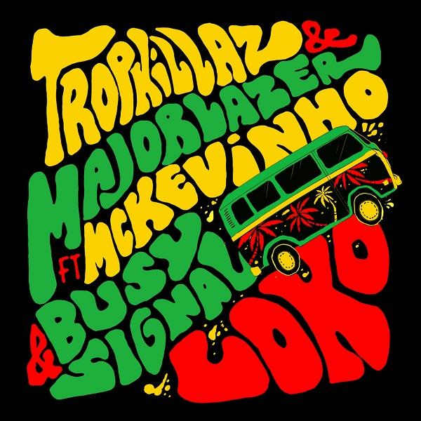 Tropkillaz & Major Lazer feat. MC Kevinho & Busy Signal – Loko (2018) Single