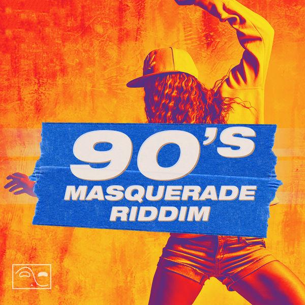 90's Masquerade Riddim [Musical Masquerade] (2018)