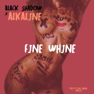 Alkaline & Black Shadow - Fine Whine (2018) Single