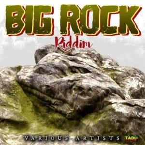 Big Rock Riddim [Tads Records] (2018)