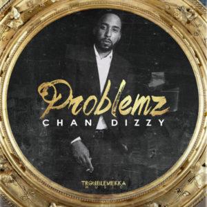 Chan Dizzy - Problemz (2018) Single