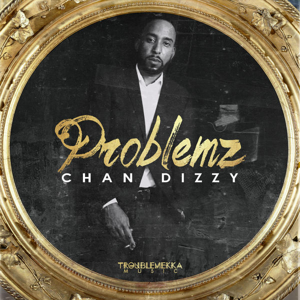 Chan Dizzy – Problemz (2018) Single