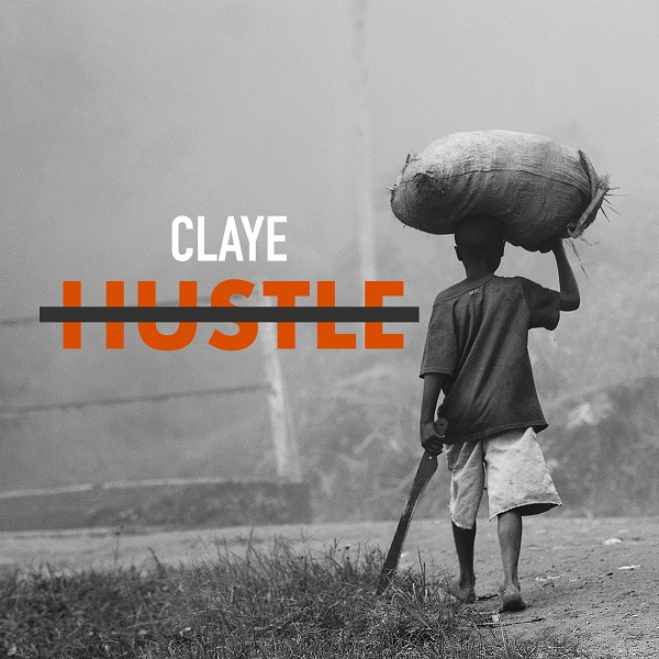 Claye – Hustle (2018) Single