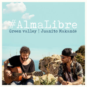 Green Valley feat. Juanito Makandé - Alma Libre (2018) Single