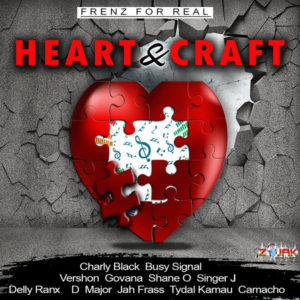 Heart & Craft Riddim [Frenz For Real] (2018)
