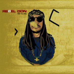 King Ital Rebel - Rebel Don (2018) EP