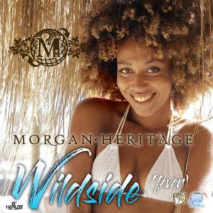 Morgan Heritage - Wild Side (Fever) (2018) Single