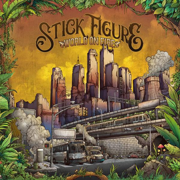 Stick Figure feat. Slightly Stoopid – World on Fire (2018) Single