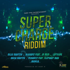 Super Charge Riddim [Yard Vybz Entertainment] (2018)
