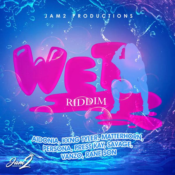 Wet Riddim [Jam2 Productions] (2018)