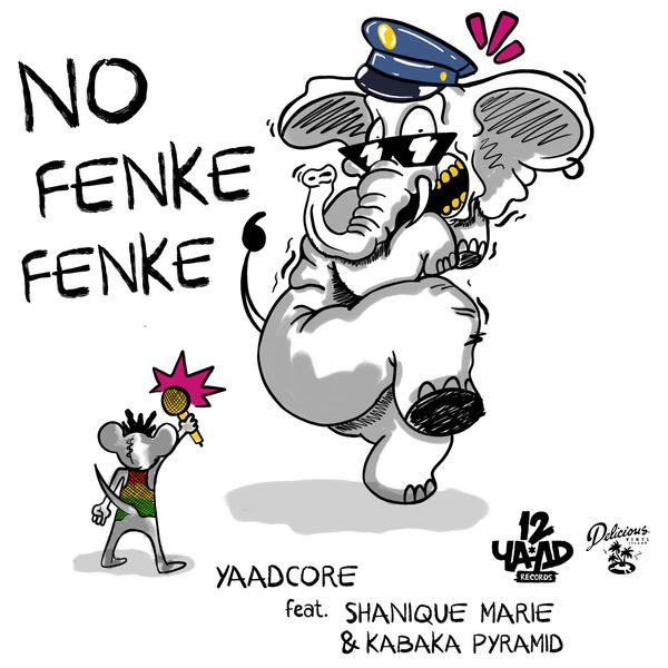 Yaadcore feat. Shanique Marie & Kabaka Pyramid – No Fenke Fenke (2018) Single