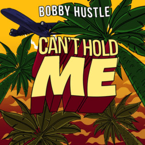Bobby Hustle - Cant Hold Me (2018) EP