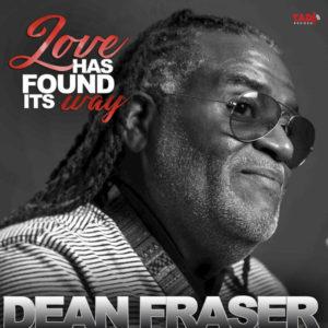 Dean Fraser - Love Has Found It's Way (2018) EP