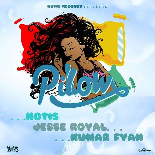 Notis, Jesse Royal & Kumar Fyah – Pillow (2018) Single