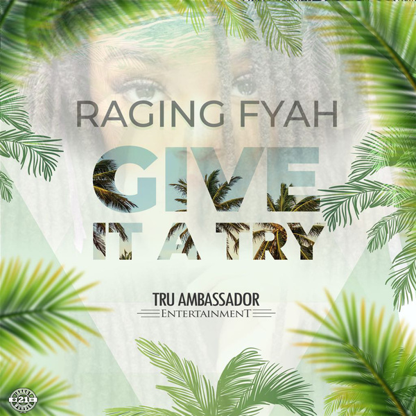 Raging Fyah – Give It A Try (2018) Single