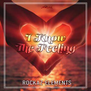 Rockaz Elements - I Know The Feeling (2018) Single
