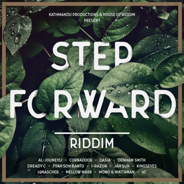 Step Forward Riddim [House of Riddim / Kathmandu Productions] (2018)