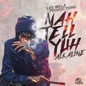 Alkaline - Nah Tell Yuh (2018) Single