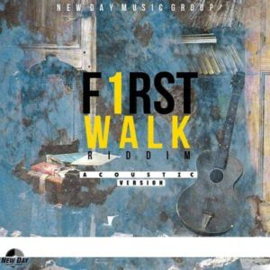 First Walk Riddim (Acoustic) [New Day Music Group] (2018)