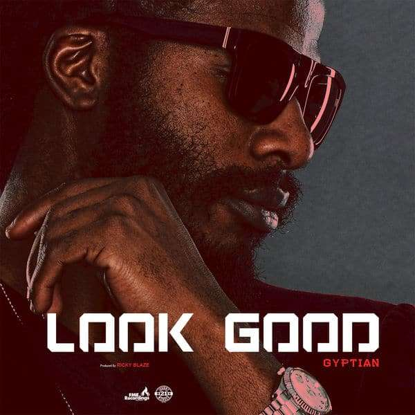 Gyptian – Look Good (2018) Single