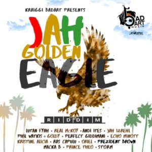 Jah Golden Eagle Riddim [KraiGGi BaDArT / BaDArt Muzic] (2018)