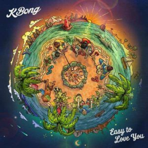 KBong - Easy to Love You (2018) Album