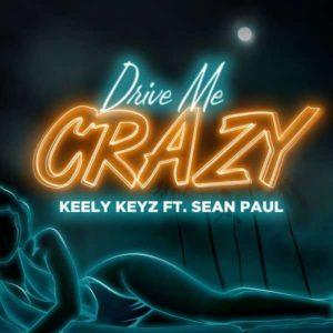 Keely Keyz feat. Sean Paul - Drive Me Crazy (2018) Single
