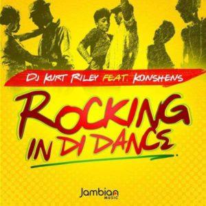 Dj Kurt Riley feat. Konshens - Rocking In Di Dance (2018) Single