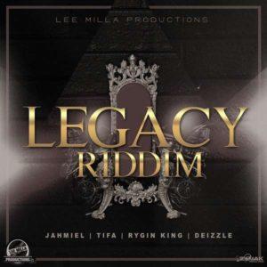 Legacy Riddim [Lee Milla Productions] (2018)