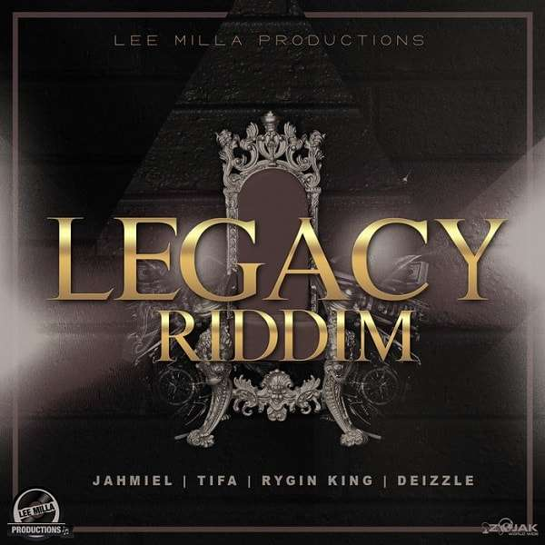 Legacy Riddim [Lee Milla Productions] (2018)