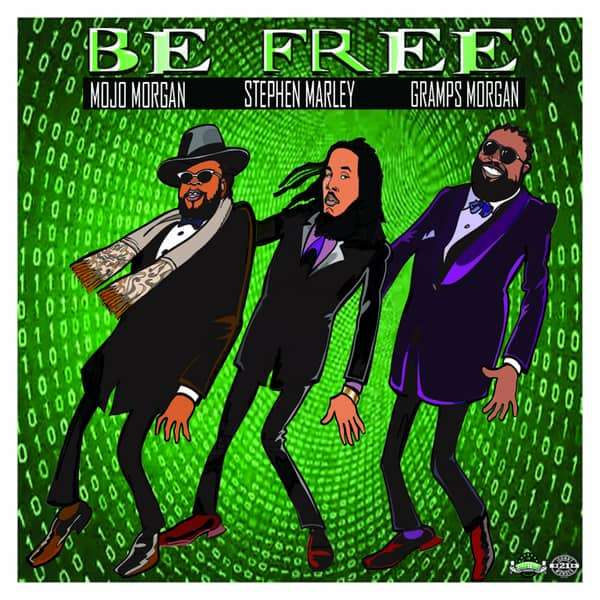 Mojo Morgan feat. Stephen Marley & Gramps Morgan – Be Free (2018) Single