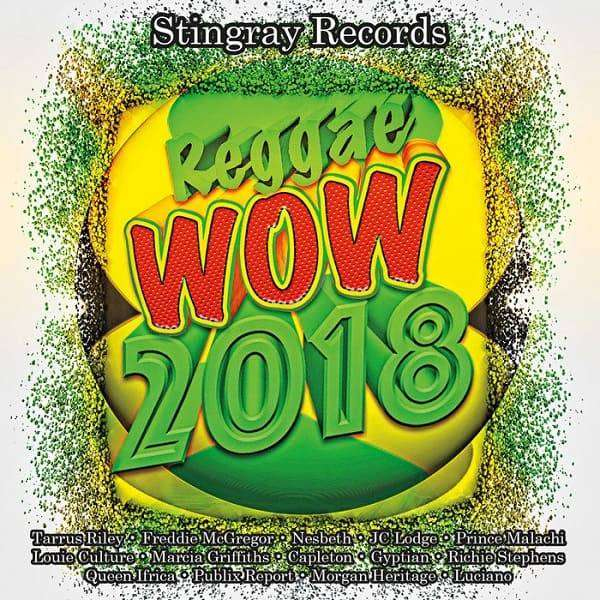 Reggae Wow 2018 [Stingray Records] (2018) Album
