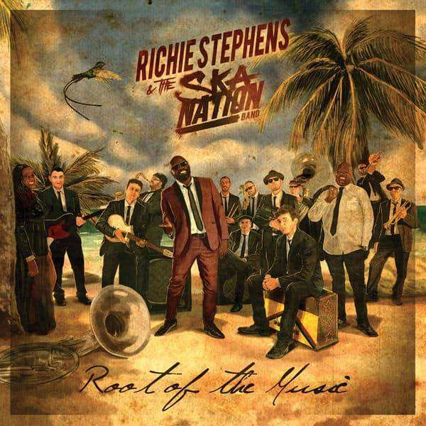 Richie Stephens & The Ska Nation Band – Root of the Music (2018) Album