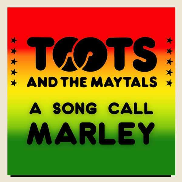 Toots & the Maytals – A Song Call Marley (2018) Single