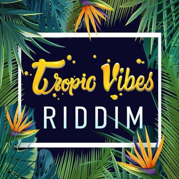Tropic Vibes Riddim [Exodus Nuclear Music] (2018)