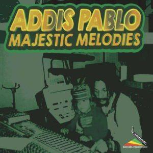 Addis Pablo - Majestic Melodies (2018) EP