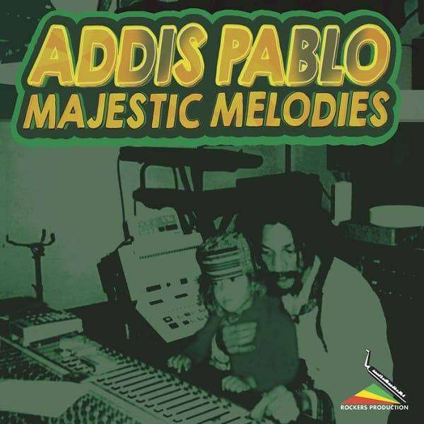 Addis Pablo – Majestic Melodies (2018) EP