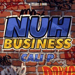 Cali P - Nuh Business (2018) Single