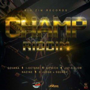 Champ Riddim [Big Zim Records] (2018)