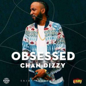 Chan Dizzy - Obsessed (2018) Single