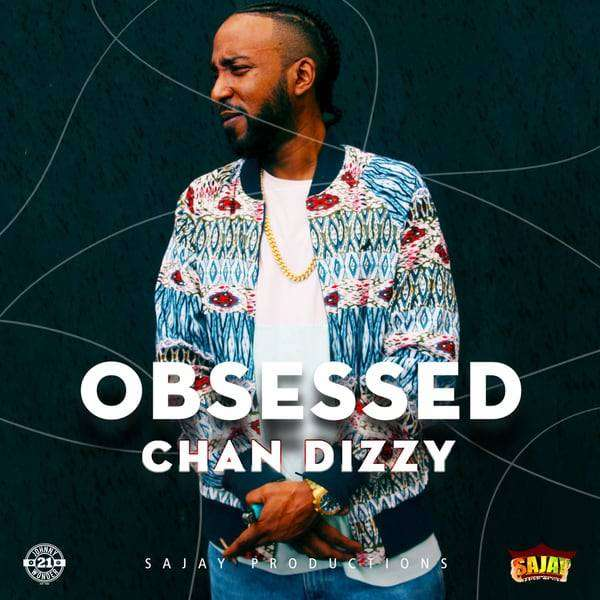 Chan Dizzy – Obsessed (2018) Single