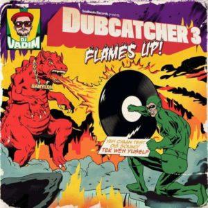 DJ Vadim - Dubcatcher Vol. 3 (Flames up!) (2018) Album