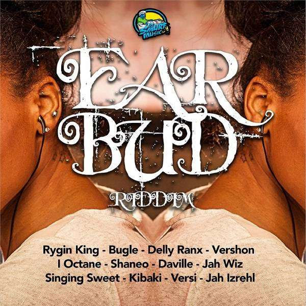 Ear Bud Riddim [DJ Smurf Music] (2018)
